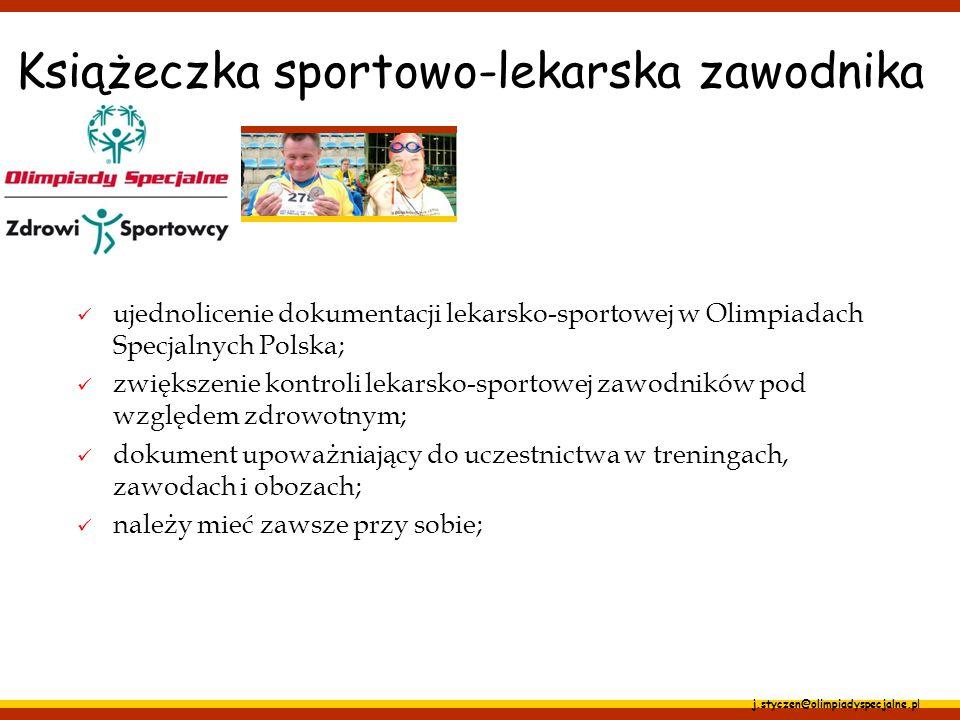 j.styczen@olimpiadyspecjalne.pl Książeczka sportowo-lekarska zawodnika ujednolicenie dokumentacji lekarsko-sportowej w Olimpiadach Specjalnych Polska;