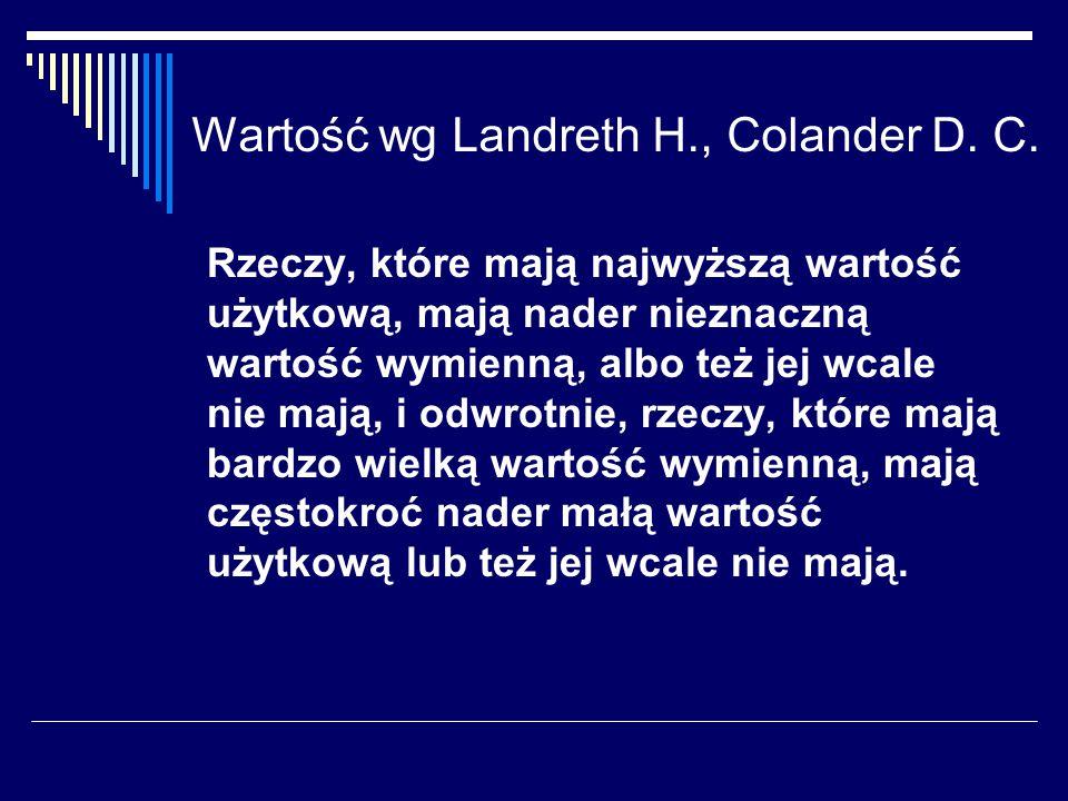 Wartość wg Landreth H., Colander D.C.