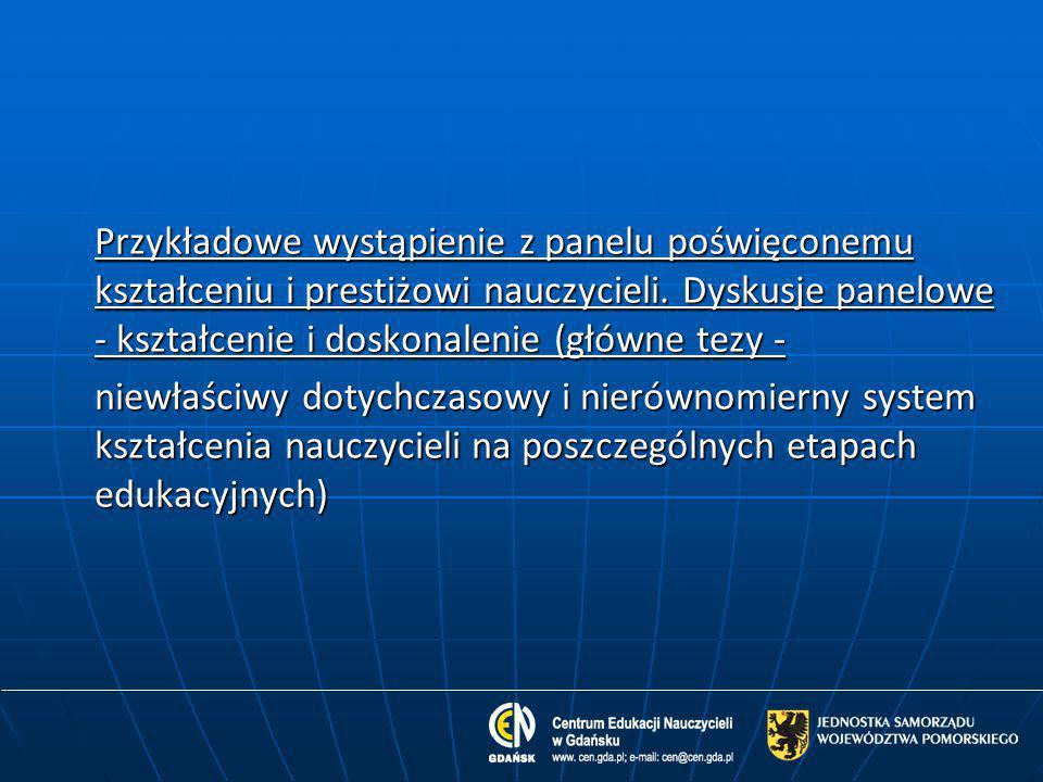 Przykładowe wystąpienie z panelu poświęconemu kształceniu i prestiżowi nauczycieli. Dyskusje panelowe - kształcenie i doskonalenie (główne tezy - niew
