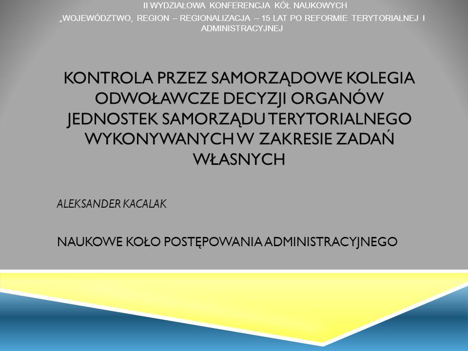 Zakres kontroli instancyjnej SKO – Organ wyższego stopnia  Podstawa prawna: art.