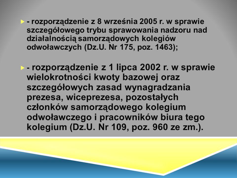  - rozporządzenie z 8 września 2005 r. w sprawie szczegółowego trybu sprawowania nadzoru nad działalnością samorządowych kolegiów odwoławczych (Dz.U.