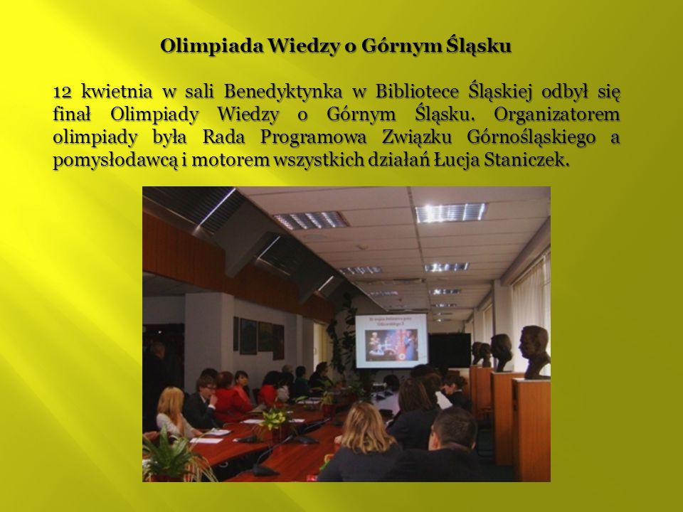 Olimpiada Wiedzy o Górnym Śląsku 12 kwietnia w sali Benedyktynka w Bibliotece Śląskiej odbył się finał Olimpiady Wiedzy o Górnym Śląsku. Organizatorem