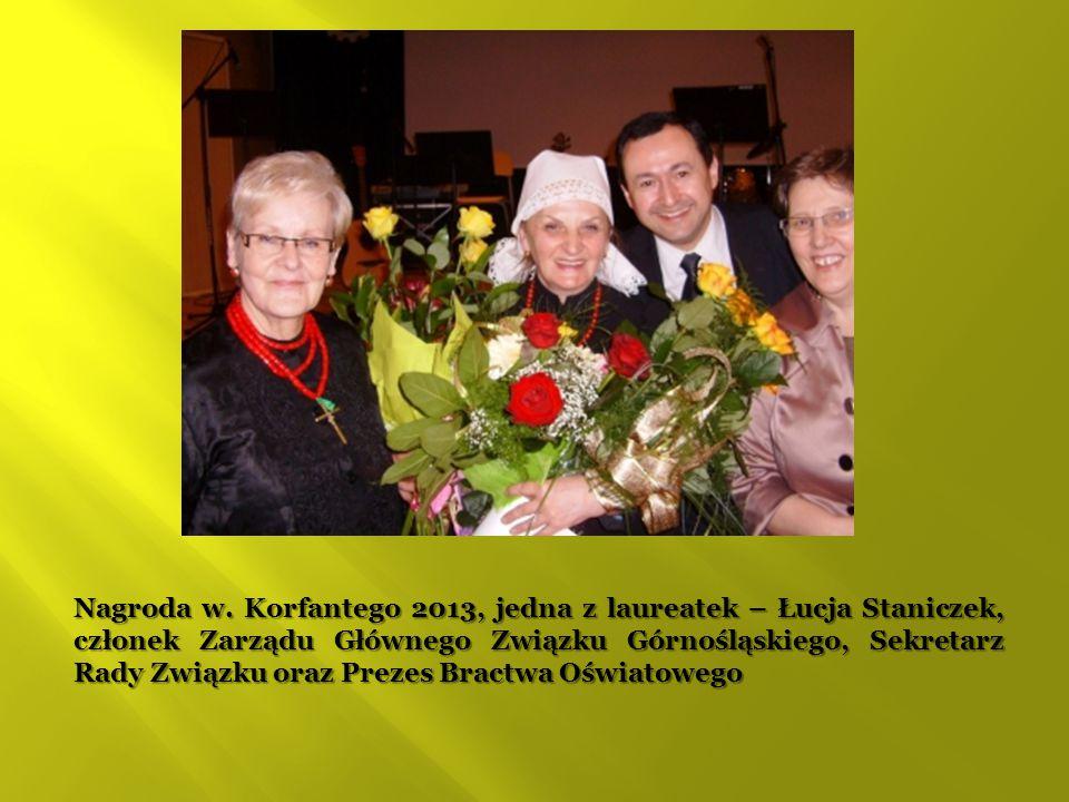 Nagroda w. Korfantego 2013, jedna z laureatek – Łucja Staniczek, członek Zarządu Głównego Związku Górnośląskiego, Sekretarz Rady Związku oraz Prezes B