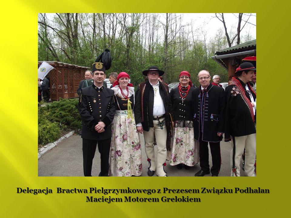 Delegacja Bractwa Pielgrzymkowego z Prezesem Związku Podhalan Maciejem Motorem Grelokiem