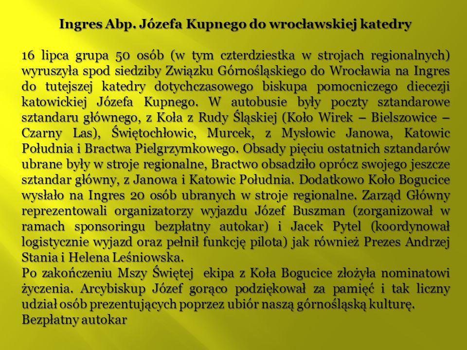 Ingres Abp. Józefa Kupnego do wrocławskiej katedry 16 lipca grupa 50 osób (w tym czterdziestka w strojach regionalnych) wyruszyła spod siedziby Związk