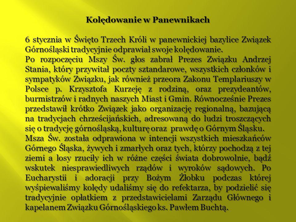 Kolędowanie w Panewnikach 6 stycznia w Święto Trzech Króli w panewnickiej bazylice Związek Górnośląski tradycyjnie odprawiał swoje kolędowanie.