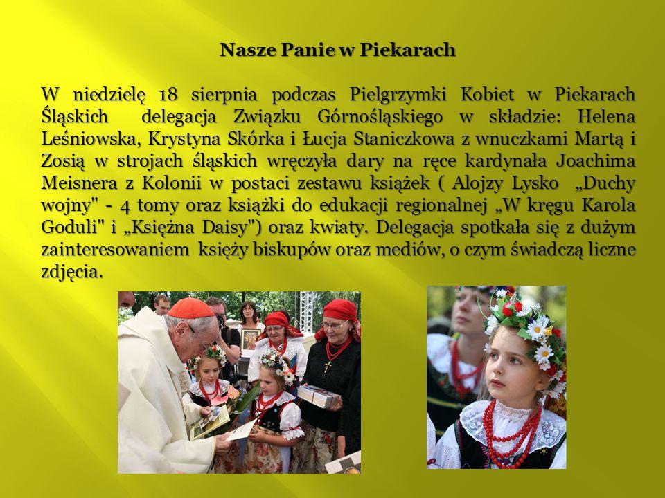 Nasze Panie w Piekarach W niedzielę 18 sierpnia podczas Pielgrzymki Kobiet w Piekarach Śląskich delegacja Związku Górnośląskiego w składzie: Helena Le