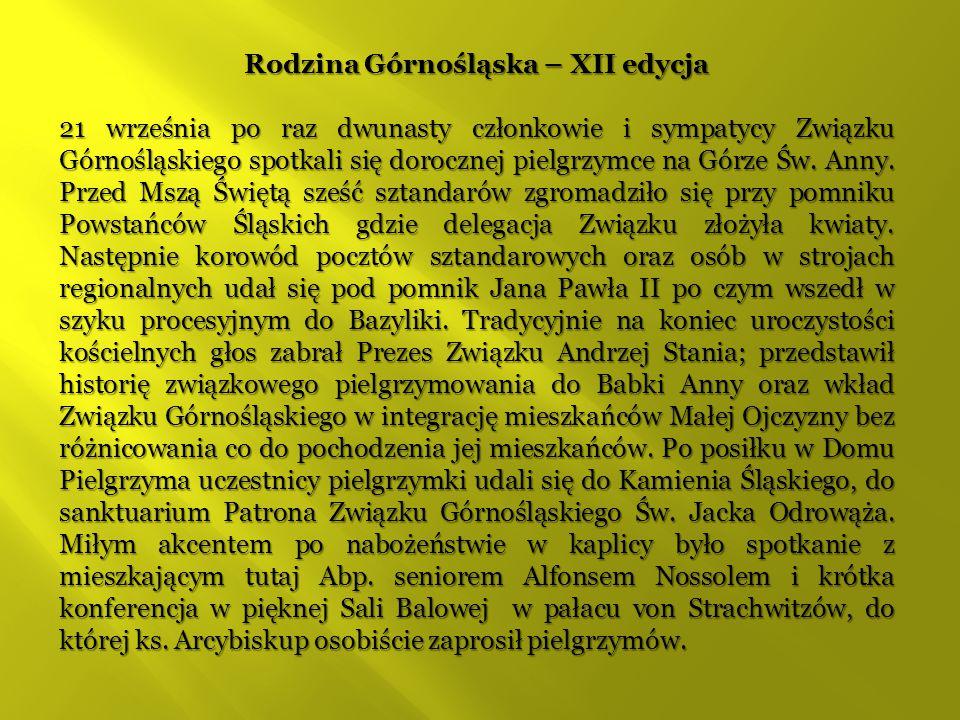 Rodzina Górnośląska – XII edycja 21 września po raz dwunasty członkowie i sympatycy Związku Górnośląskiego spotkali się dorocznej pielgrzymce na Górze