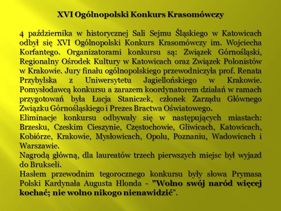 XVI Ogólnopolski Konkurs Krasomówczy 4 października w historycznej Sali Sejmu Śląskiego w Katowicach odbył się XVI Ogólnopolski Konkurs Krasomówczy im.