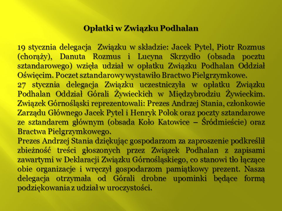 Opłatki w Związku Podhalan 19 stycznia delegacja Związku w składzie: Jacek Pytel, Piotr Rozmus (chorąży), Danuta Rozmus i Lucyna Skrzydło (obsada pocztu sztandarowego) wzięła udział w opłatku Związku Podhalan Oddział Oświęcim.