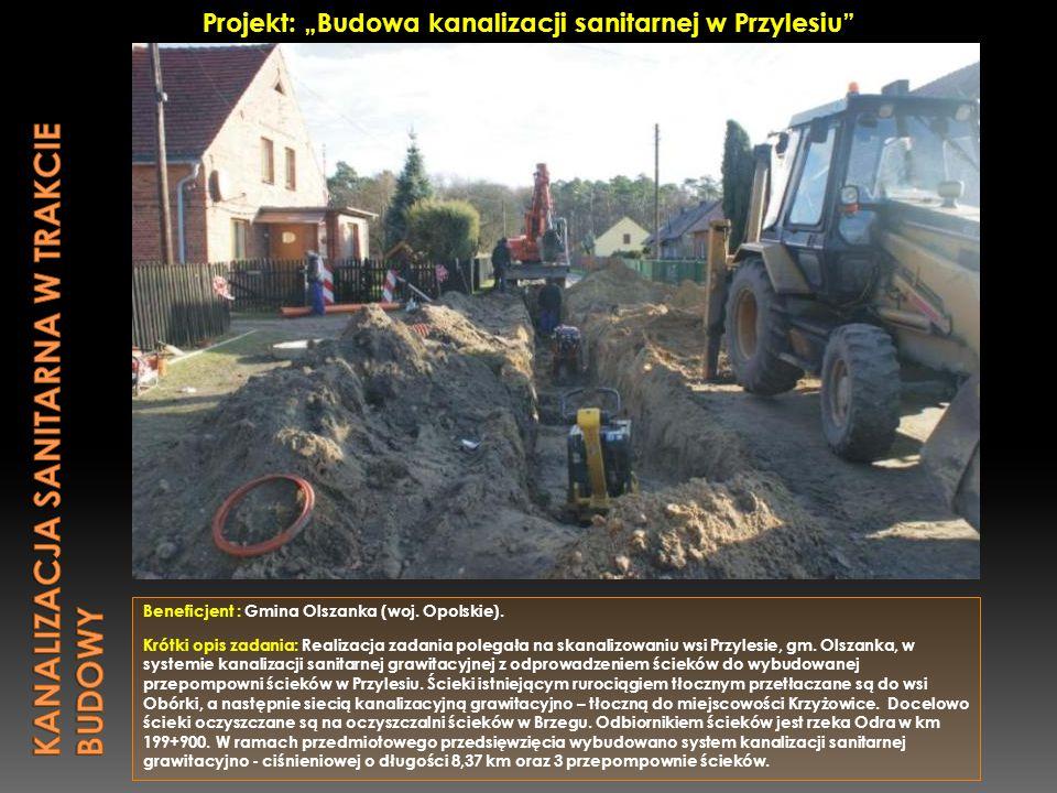 Beneficjent : Gmina Olszanka (woj. Opolskie). Krótki opis zadania: Realizacja zadania polegała na skanalizowaniu wsi Przylesie, gm. Olszanka, w system