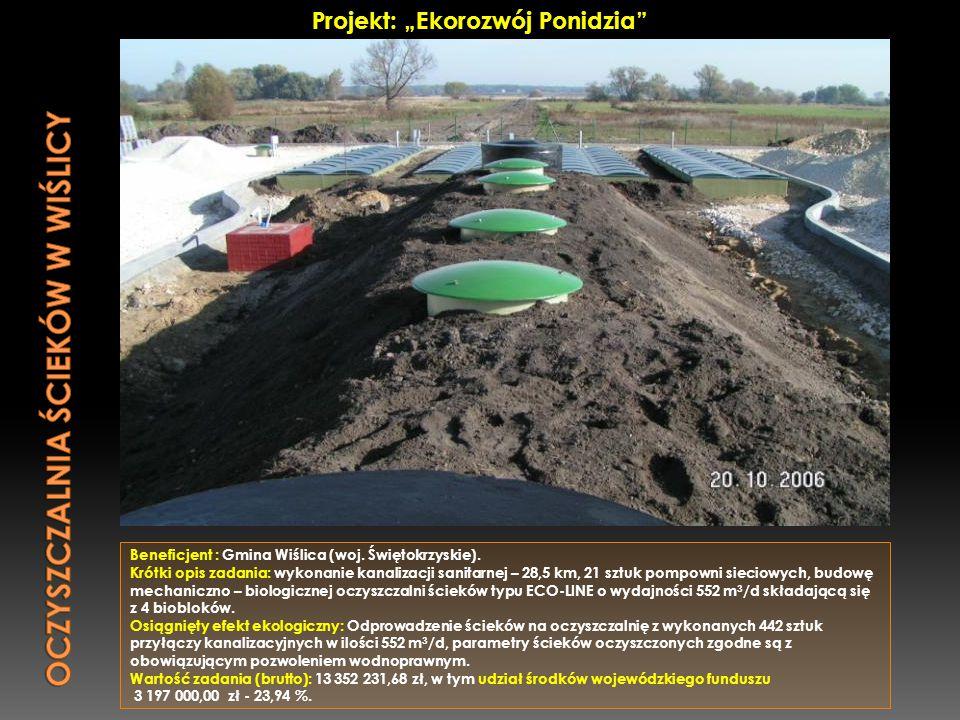 Beneficjent : Gmina Wiślica (woj. Świętokrzyskie). Krótki opis zadania: wykonanie kanalizacji sanitarnej – 28,5 km, 21 sztuk pompowni sieciowych, budo