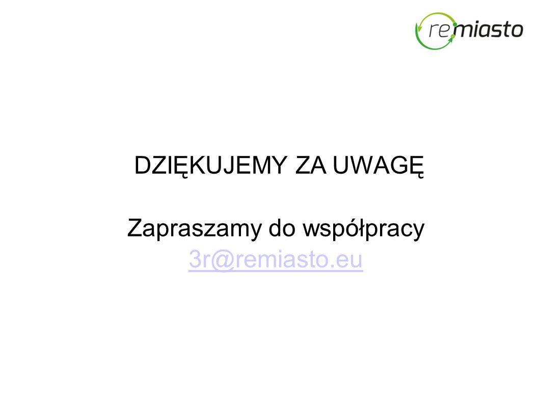 DZIĘKUJEMY ZA UWAGĘ Zapraszamy do współpracy 3r@remiasto.eu