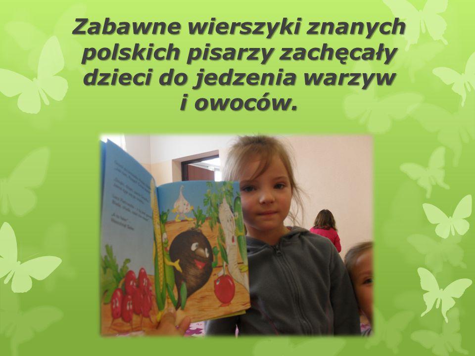 Zabawne wierszyki znanych polskich pisarzy zachęcały dzieci do jedzenia warzyw i owoców.
