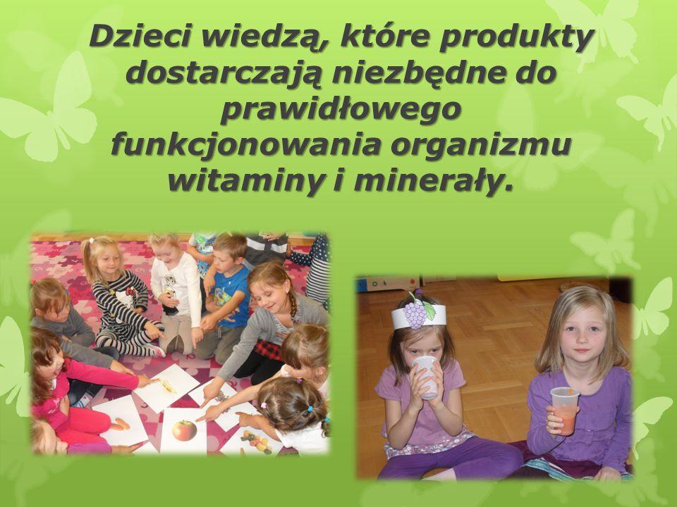 Dzieci wiedzą, które produkty dostarczają niezbędne do prawidłowego funkcjonowania organizmu witaminy i minerały.