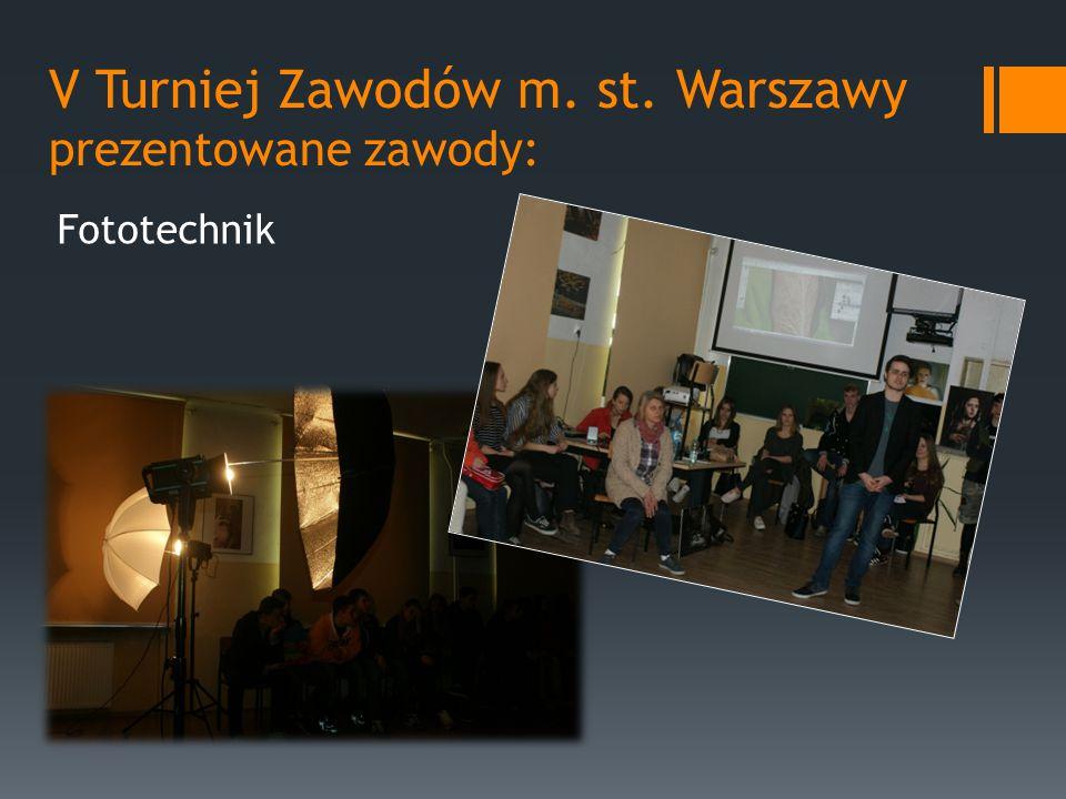 V Turniej Zawodów m. st. Warszawy prezentowane zawody: Fototechnik