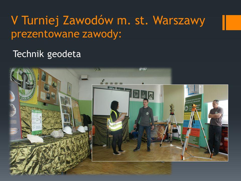 V Turniej Zawodów m. st. Warszawy prezentowane zawody: Technik geodeta
