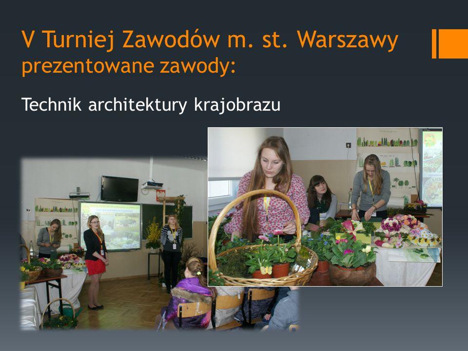 V Turniej Zawodów m. st. Warszawy prezentowane zawody: Technik architektury krajobrazu