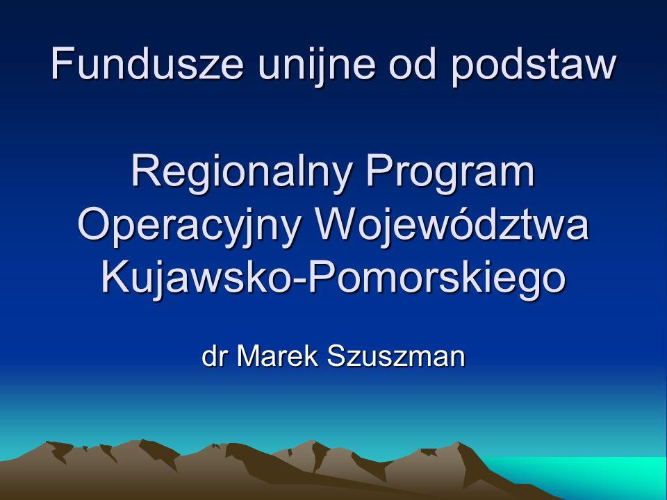 RPO WK-P na lata 2007-2013 Regionalny Program Operacyjny Województwa Kujawsko – Pomorskiego na lata 2007 – 2013 jest jednym z 16 programów regionalnych służących realizacji Strategii Rozwoju Kraju na lata 2007 – 2015 i Narodowych Strategicznych Ram Odniesienia w zakresie polityki wzrostu konkurencyjności województw i wyrównywania szans rozwojowych, planowanej i realizowanej przez samorządy województw.
