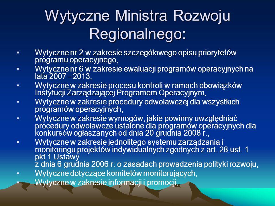 Wytyczne Ministra Rozwoju Regionalnego: Wytyczne nr 2 w zakresie szczegółowego opisu priorytetów programu operacyjnego, Wytyczne nr 6 w zakresie ewalu