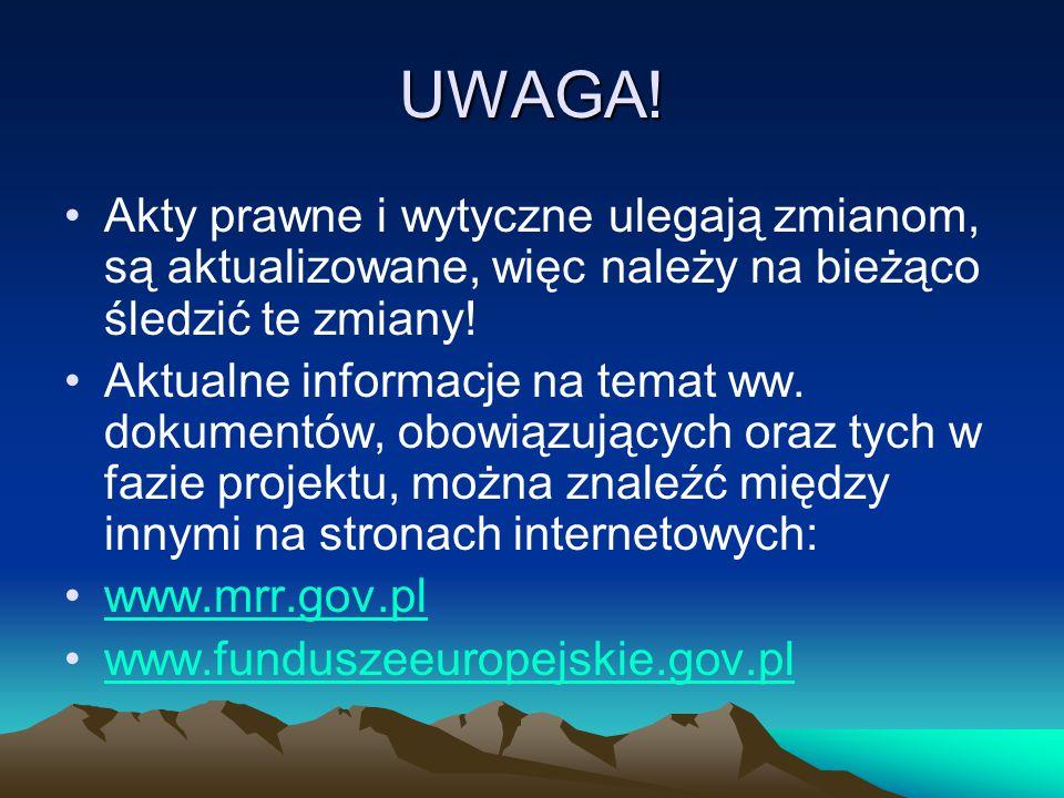 UWAGA! Akty prawne i wytyczne ulegają zmianom, są aktualizowane, więc należy na bieżąco śledzić te zmiany! Aktualne informacje na temat ww. dokumentów