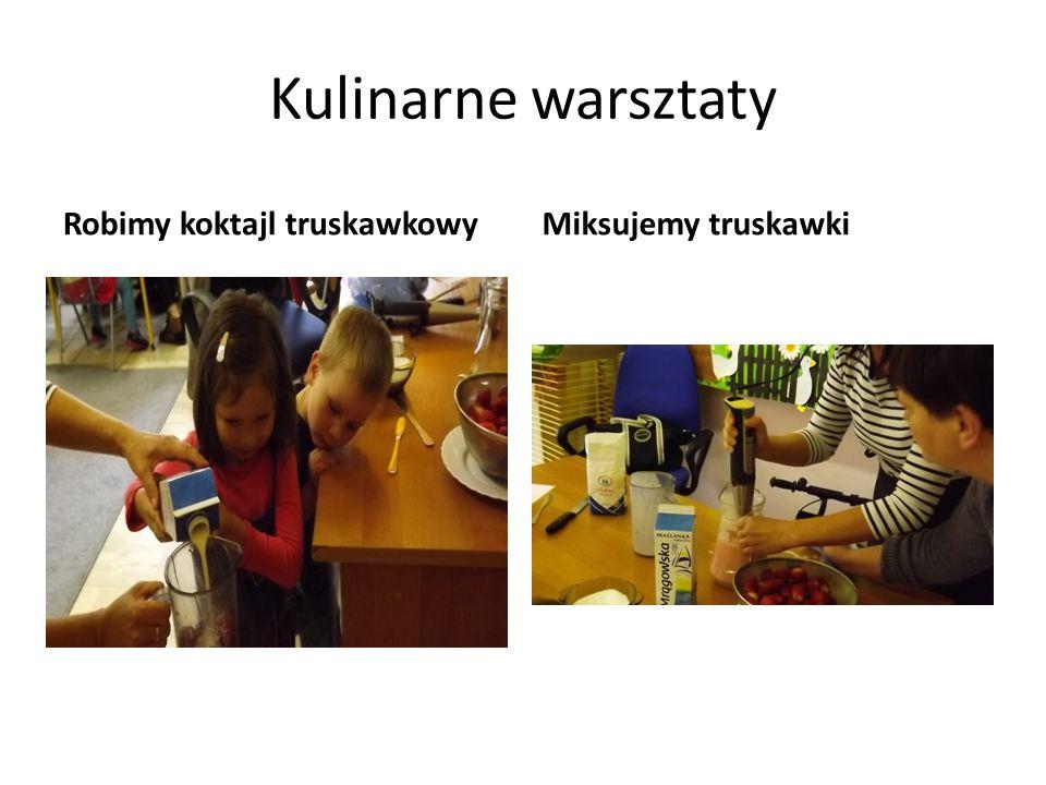 Kulinarne warsztaty Robimy koktajl truskawkowyMiksujemy truskawki