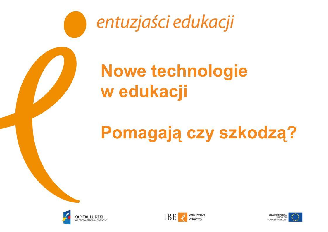 Nowe technologie w edukacji Pomagają czy szkodzą?