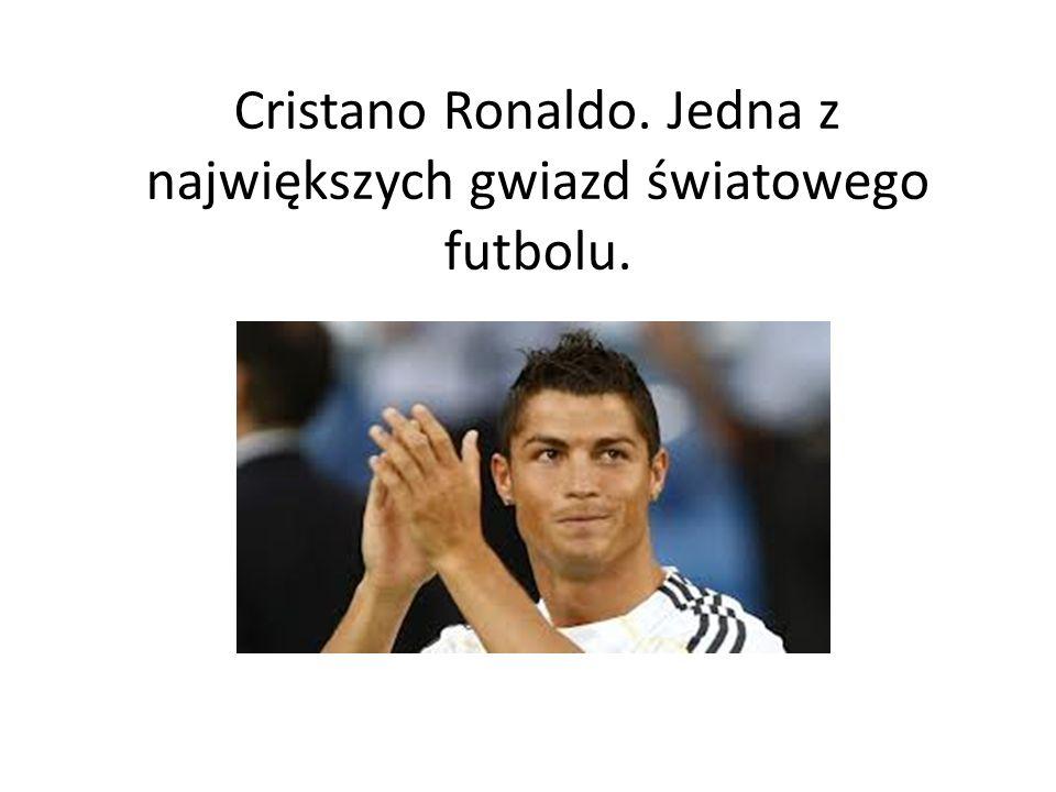 Cristano Ronaldo. Jedna z największych gwiazd światowego futbolu.