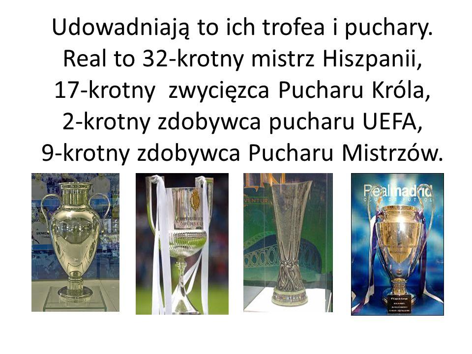 Udowadniają to ich trofea i puchary. Real to 32-krotny mistrz Hiszpanii, 17-krotny zwycięzca Pucharu Króla, 2-krotny zdobywca pucharu UEFA, 9-krotny z
