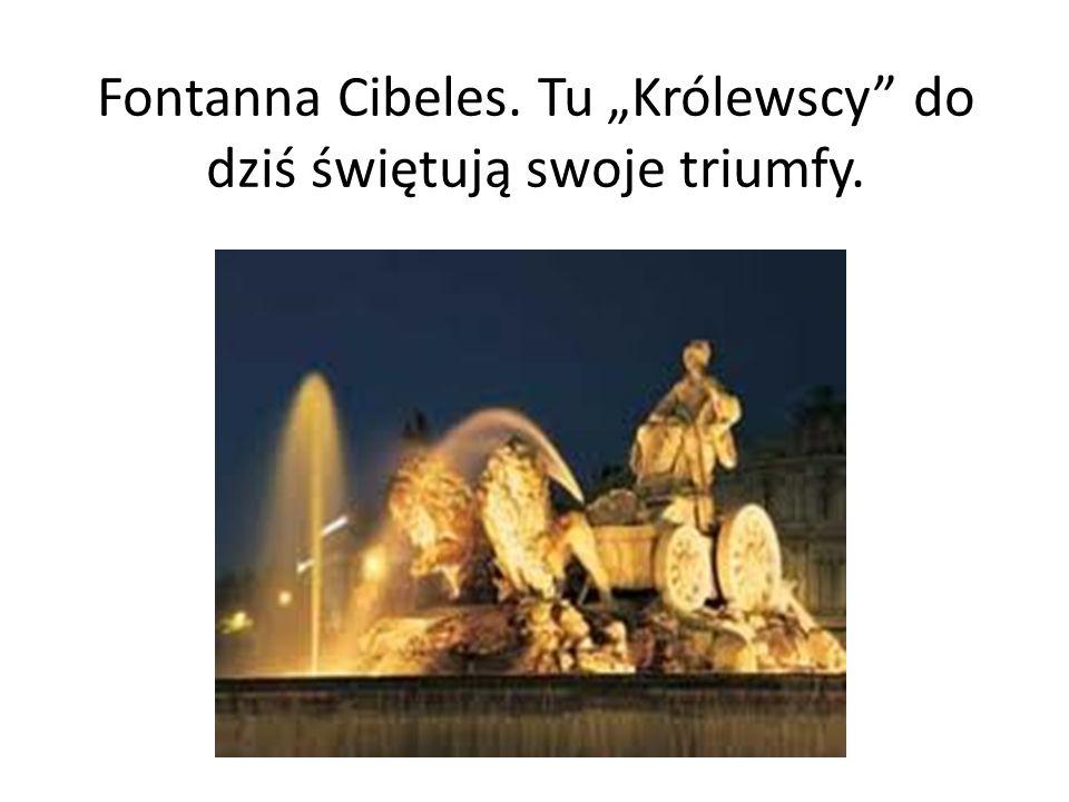"""Fontanna Cibeles. Tu """"Królewscy"""" do dziś świętują swoje triumfy."""