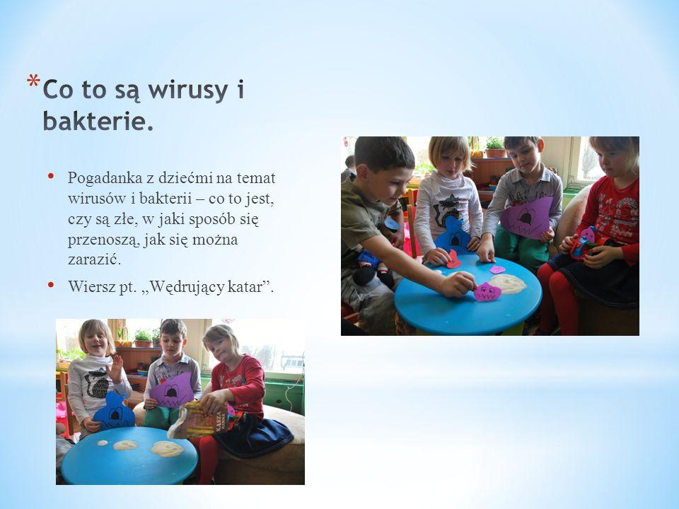 """Pogadanka z dziećmi na temat wirusów i bakterii – co to jest, czy są złe, w jaki sposób się przenoszą, jak się można zarazić. Wiersz pt. """"Wędrujący ka"""