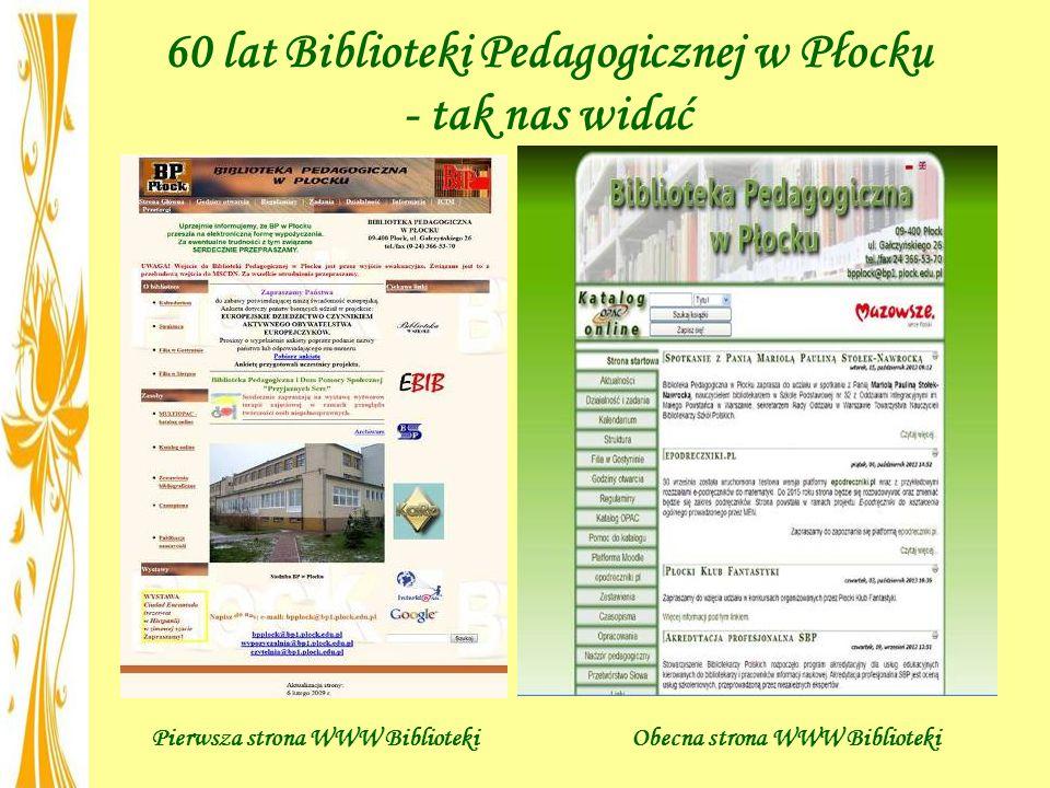 60 lat Biblioteki Pedagogicznej w Płocku - tak nas widać Pierwsza strona WWW BibliotekiObecna strona WWW Biblioteki