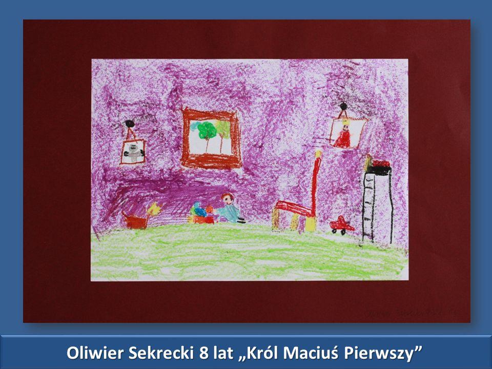 """Oliwier Sekrecki 8 lat """"Król Maciuś Pierwszy"""