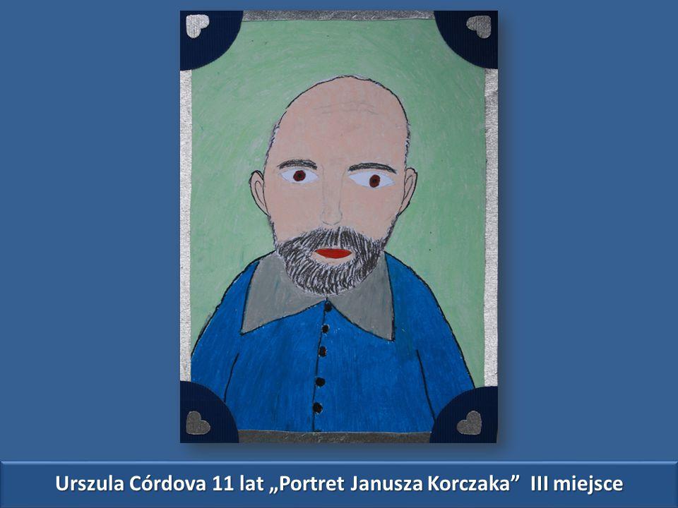 """Urszula Córdova 11 lat """"Portret Janusza Korczaka III miejsce"""