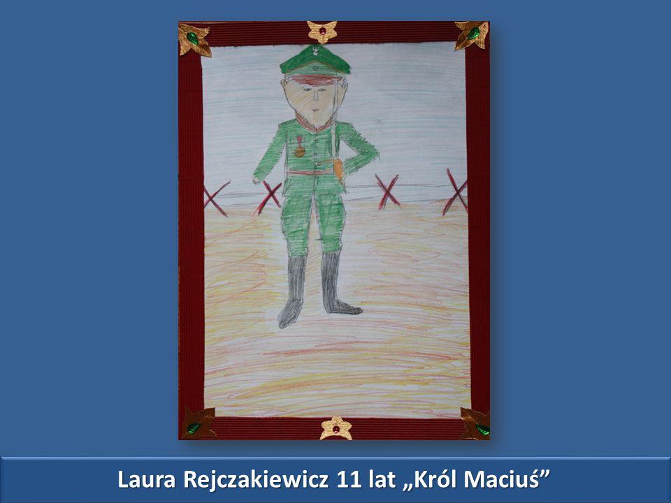 """Laura Rejczakiewicz 11 lat """"Król Maciuś"""