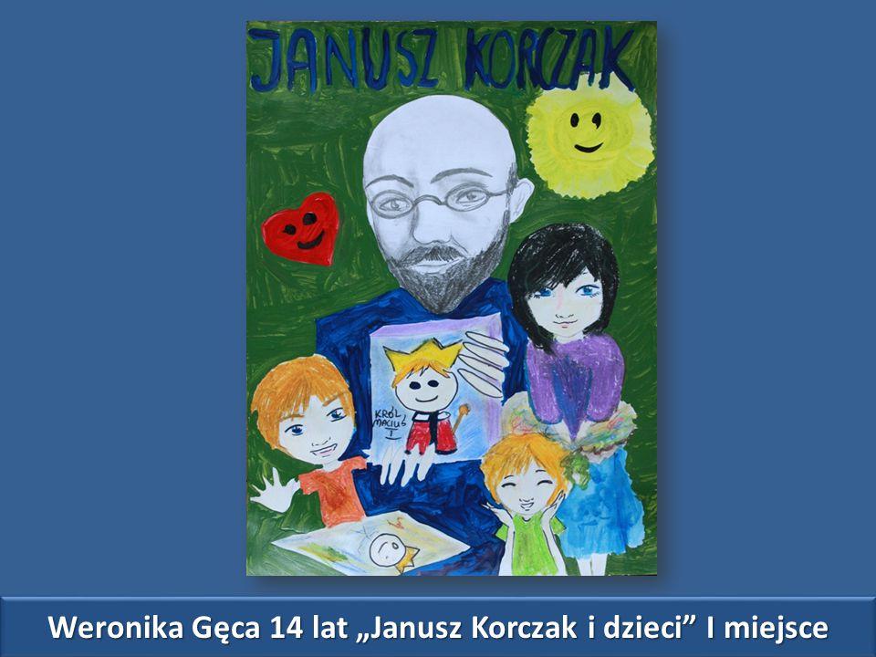 """Weronika Gęca 14 lat """"Janusz Korczak i dzieci I miejsce"""