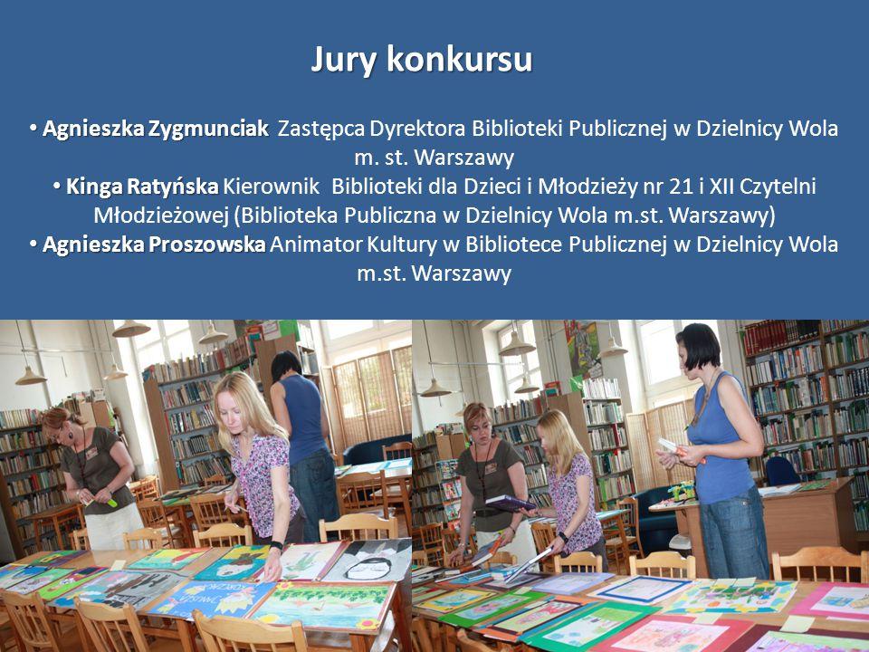 Jury konkursu Agnieszka Zygmunciak Agnieszka Zygmunciak Zastępca Dyrektora Biblioteki Publicznej w Dzielnicy Wola m.