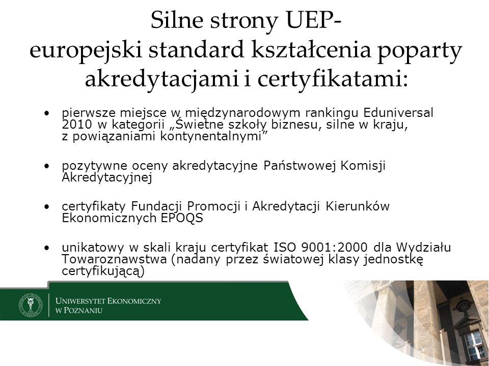 Silne strony UEP- europejski standard kształcenia poparty akredytacjami i certyfikatami: pierwsze miejsce w międzynarodowym rankingu Eduniversal 2010