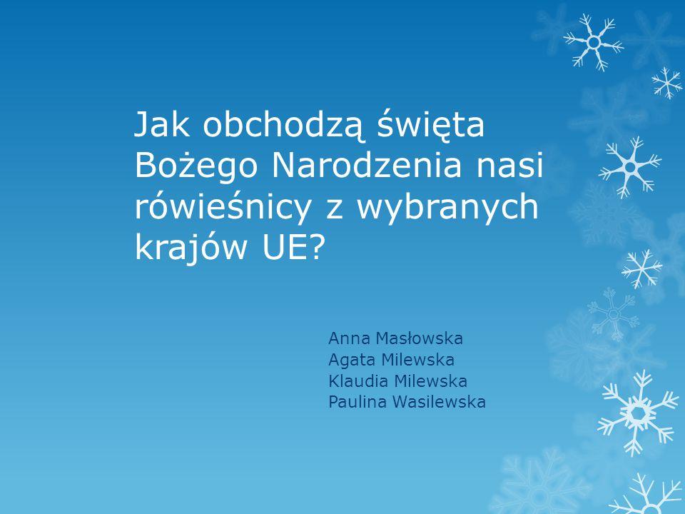 Jak obchodzą święta Bożego Narodzenia nasi rówieśnicy z wybranych krajów UE.