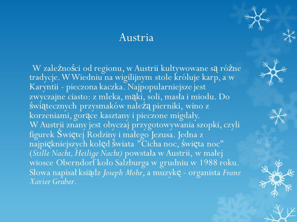 Austria W zale ż no ś ci od regionu, w Austrii kultywowane s ą ró ż ne tradycje.