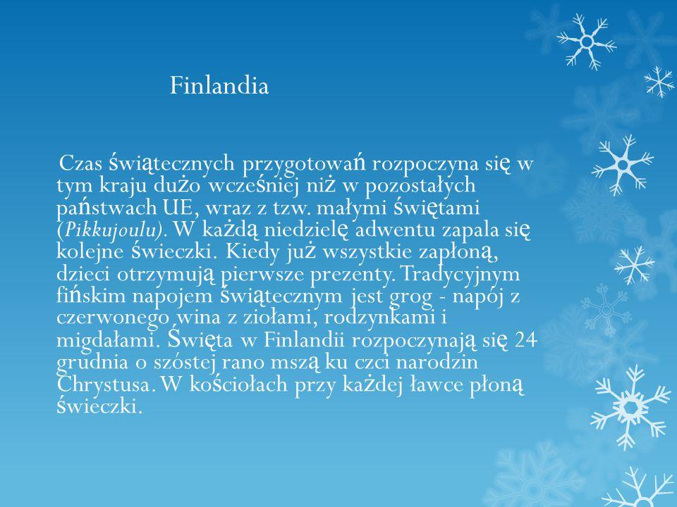 Finlandia Czas ś wi ą tecznych przygotowa ń rozpoczyna si ę w tym kraju du ż o wcze ś niej ni ż w pozostałych pa ń stwach UE, wraz z tzw.