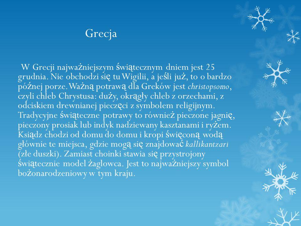 Grecja W Grecji najwa ż niejszym ś wi ą tecznym dniem jest 25 grudnia.