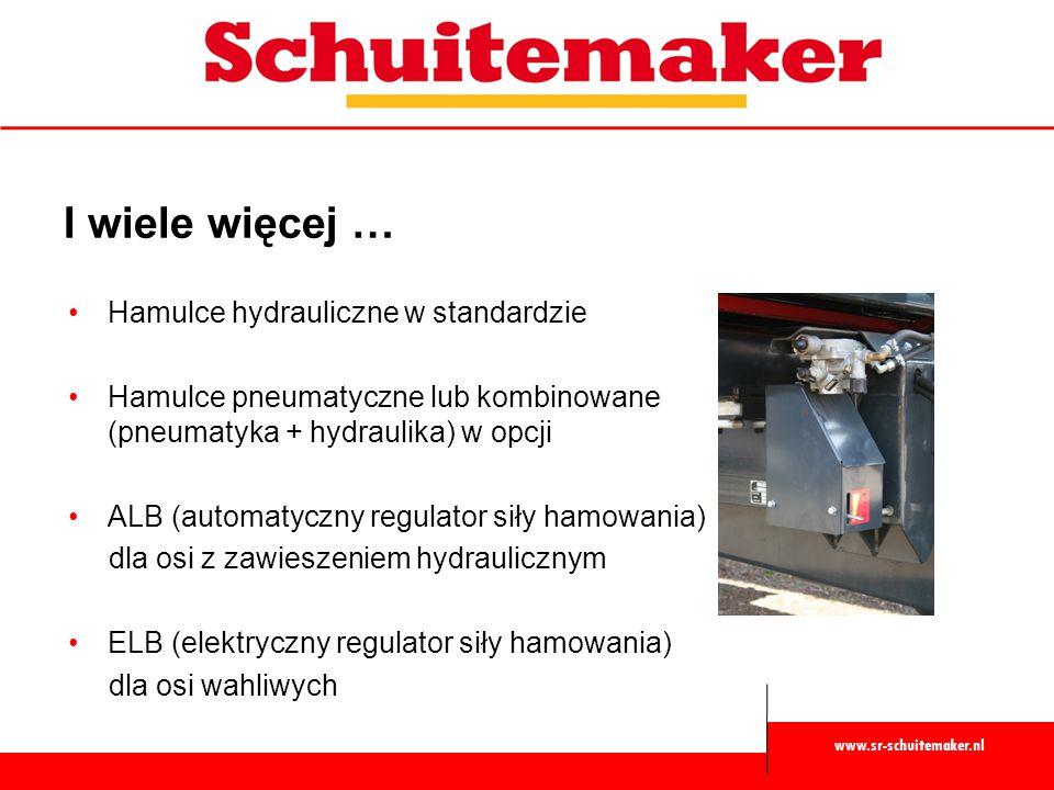 www.sr-schuitemaker.nl I wiele więcej … Hamulce hydrauliczne w standardzie Hamulce pneumatyczne lub kombinowane (pneumatyka + hydraulika) w opcji ALB