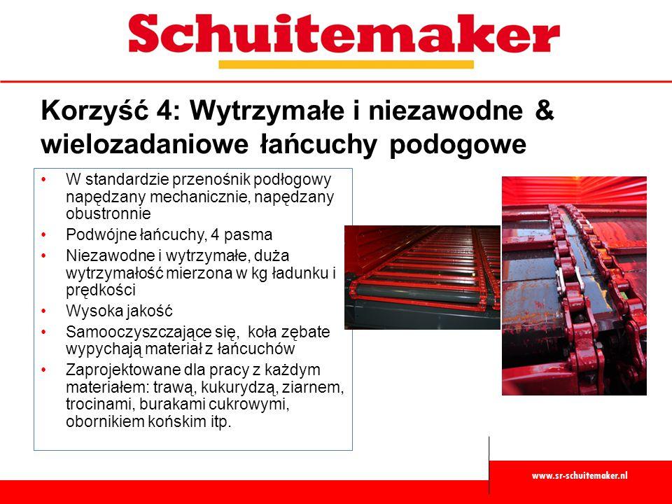 www.sr-schuitemaker.nl Korzyść 4: Wytrzymałe i niezawodne & wielozadaniowe łańcuchy podogowe W standardzie przenośnik podłogowy napędzany mechanicznie