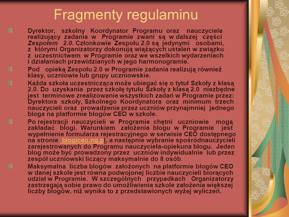 Fragmenty regulaminu Dyrektor, szkolny Koordynator Programu oraz nauczyciele realizujący zadania w Programie zwani są w dalszej części Zespołem 2.0.