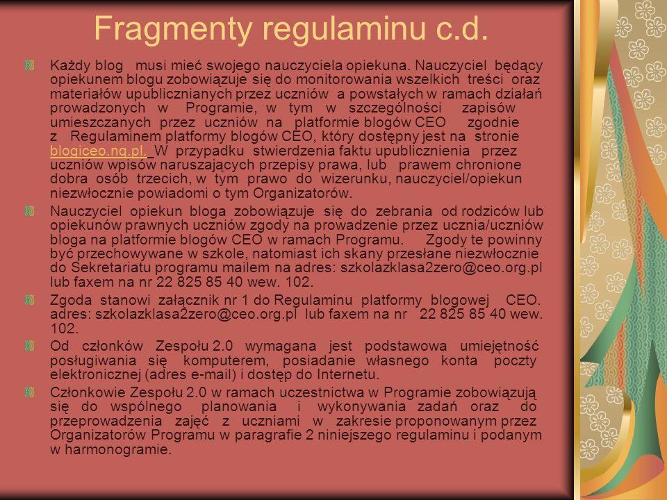 Fragmenty regulaminu c.d. Każdy blog musi mieć swojego nauczyciela opiekuna.