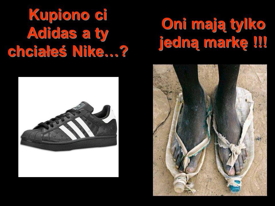 Kupiono ci Adidas a ty chciałeś Nike…? Oni mają tylko jedną markę !!!
