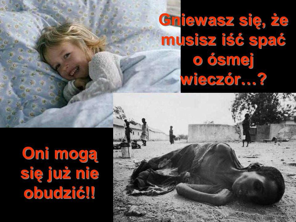 Gniewasz się, że musisz iść spać o ósmej wieczór…? Oni mogą się już nie obudzić!!