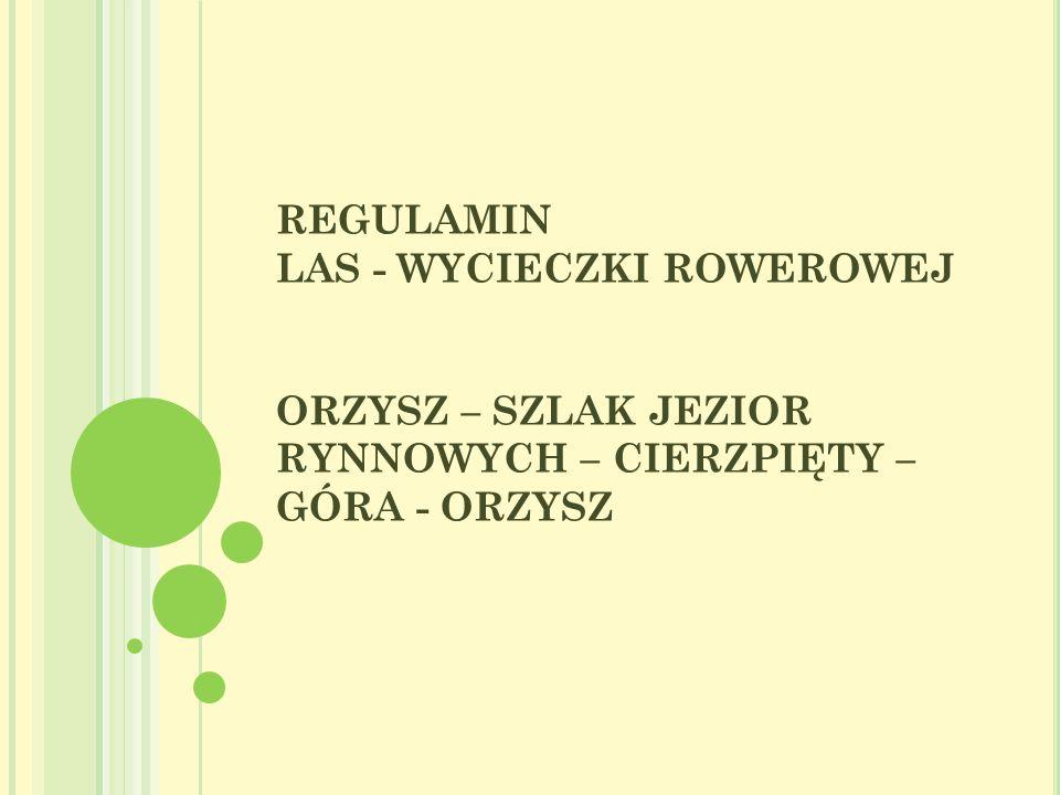 C EL WYCIECZKI 1.Popularyzacja walorów przyrodniczych, krajobrazowych Szlaku Jezior Rynnowych.