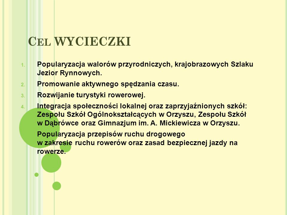 O RGANIZATOR Organizatorem LAS - Wycieczki Rowerowej Szlakiem Jezior Rynnowych są nauczyciele wychowania fizycznego oraz animator Grzegorz Jędrych.